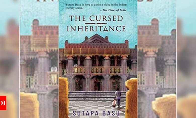 Micro review: 'The Cursed Inheritance' by Sutapa Basu - Times of India