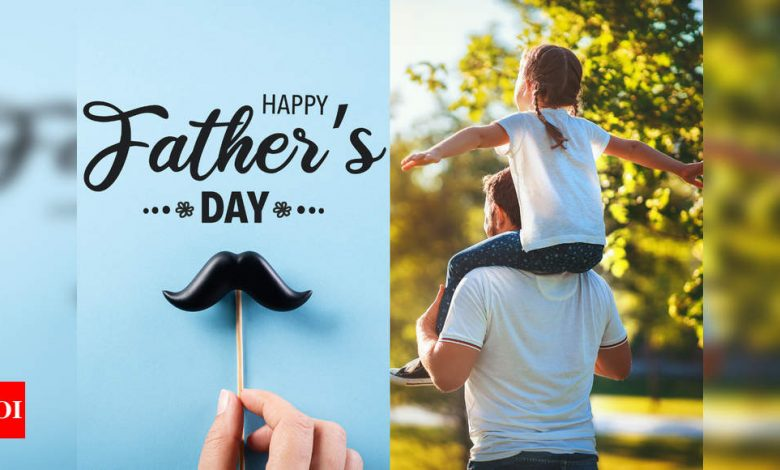 Happy Father's Day 2021: Heart-warming wishes, messages and quotes to send to your dad - Times of India